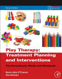 Play Therapy Treatment Planning and Interventions