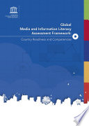 Global Media and Information Literacy Assessment Framework  country readiness and competencies