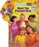 Meet the Ponytail Girls