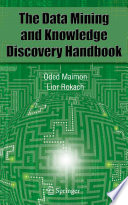 Data Mining and Knowledge Discovery Handbook Book