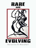 RARE AND EVOLVING