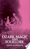 """Ozark Magic and Folklore"" by Vance Randolph"