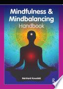The Mindfulness And Mindbalancing Handbook