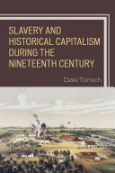 Slavery and Historical Capitalism during the Nineteenth Century