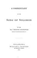 A Commentary on the Song of Solomon. By the Rev. George Burrowes. [With the text.]