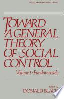 Toward a General Theory of Social Control  : Fundamentals , Band 1