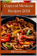 Copycat Mexican Recipes 2021 Book PDF