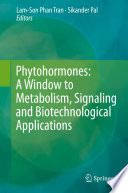 Phytohormones  A Window to Metabolism  Signaling and Biotechnological Applications Book