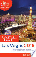 The Unofficial Guide to Las Vegas 2016