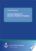 Inverse Problems In Dynamic Elasticity Imaging
