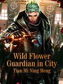 Wild Flower Guardian in City