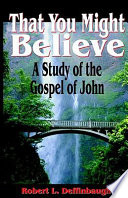 That You Might Believe - Study on the Gospel of John