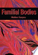Familial Bodies