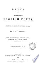 Lives of the most eminent English poets  with critical observations on their works  With notes by P  Cunningham