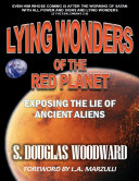 Lying Wonders of the Red Planet: Exposing the Lie of Ancient Aliens