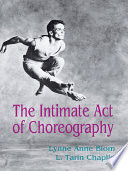 """The Intimate Act Of Choreography"" by Lynne Anne Blom, L. Tarin Chaplin"