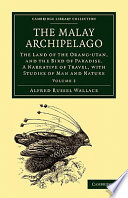 """""""The Malay Archipelago: The Land of the Orang-Utan, and the Bird of Paradise. A Narrative of Travel, with Studies of Man and Nature"""" by Alfred Russel Wallace"""