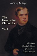 The Barsetshire Chronicles, Volume One, Including