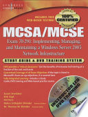 MCSA MCSE Implementing  Managing  and Maintaining a Microsoft Windows Server 2003 Network Infrastructure  Exam 70 291