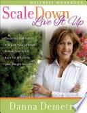 Scale Down Live It Up Wellness Workbook Book PDF