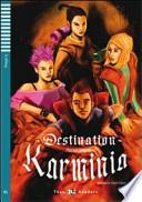 Destination Karminia. Con audiolibro. CD Audio