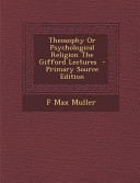 Theosophy Or Psychological Religion the Gifford Lectures   Primary Source Edition