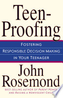 """Teen-Proofing: Fostering Responsible Decision Making in Your Teenager"" by John Rosemond"
