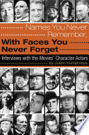 Names You Never Remember  with Faces You Never Forget