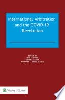 International Arbitration and the COVID 19 Revolution