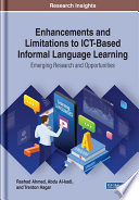 Enhancements and Limitations to ICT Based Informal Language Learning  Emerging Research and Opportunities