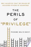 The Perils of 'Privilege'