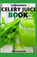 The Powerful Celery Juice Book
