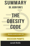 Summary  Dr  Jason Fung s the Obesity Code  Unlocking the Secrets of Weight Loss Book