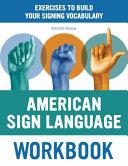 The American Sign Language Workbook
