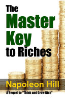 The Master Key to Riches - A Sequel to Think and Grow Rich