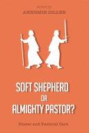 Soft Shepherd or Almighty Pastor