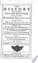 The History Of The Reformation And Other Ecclesiastical Transactions In And About The Low Countries From The Beginning Of The Eight Century Down To The End Of The Famous Synod Of Dort Etc Translated By John Chamberlayne