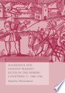 Aggressive and Violent Peasant Elites in the Nordic Countries  C  1500 1700 Book