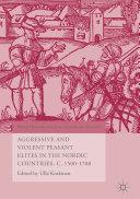 Aggressive and Violent Peasant Elites in the Nordic Countries, C. 1500-1700