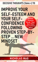 Decisive Thoughts  1644    to Improve Your Self esteem and Your Self confidence Following Proven Step by step     New Mindset