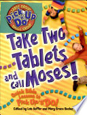 Take Two Tablets and Call Moses