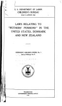 """Laws Relating to """"Mothers' Pensions"""" in the United States, Denmark and New Zealand ..."""