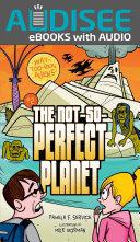 The Not-So-Perfect Planet [Pdf/ePub] eBook