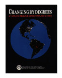 Changing by degrees : steps to reduce greenhouse gases.