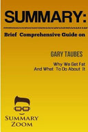 Summary  Brief Comprehensive Guide of Gary Taube s Why We Get Fat and What We C Book