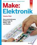 Make: Elektronik  : Eine unterhaltsame Einführung für Maker, Kids und Bastler
