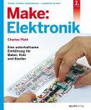 Make: Elektronik: Eine unterhaltsame Einführung für Maker, Kids und ...