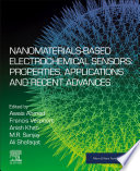 Nanomaterials-Based Electrochemical Sensors: Properties, Applications and Recent Advances
