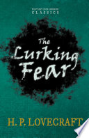 Read Online The Lurking Fear (Fantasy and Horror Classics) For Free