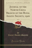 Journal Of The North China Branch Of The Royal Asiatic Society 1920 Vol 51 Classic Reprint